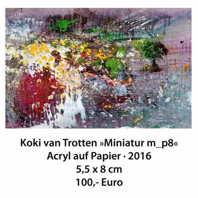 "Aukt.-Nr. 47 | Koki van Trotten - ""Miniatur m-p8"" | Einstiegsgebot 100 €"