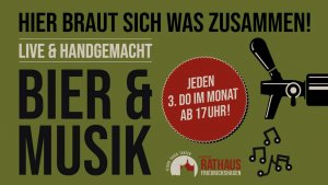 Banner Bier und Musik - Jeden 3. Donnerstag im Monat im Rathaus Friedrichshagen