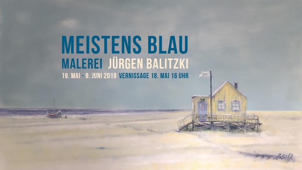 Ausstellung: MEISTENS BLAU - JÜRGEN BALITZKI (Malerei)