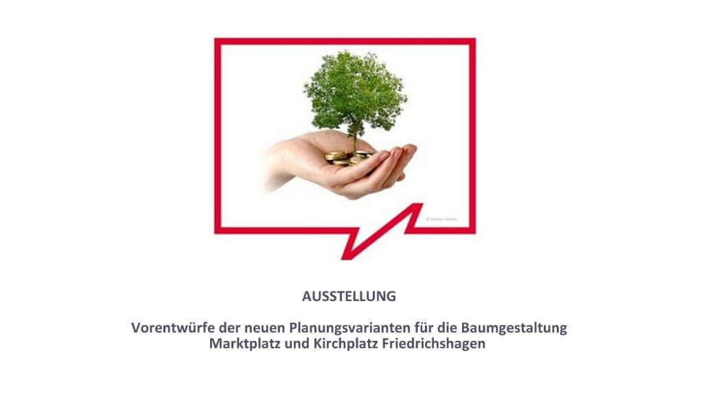 AUSSTELLUNG: Baumkonzept Marktplatz/Kirchplatz - Vorstellung/Abstimmung der Vorentwürfe